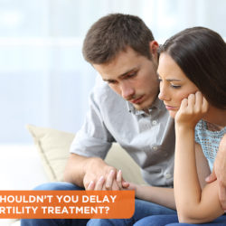 Why Shouldn't You Delay Infertility Treatment?